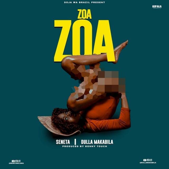 Seneta ft. Dulla Makabila - Zoa Zoa