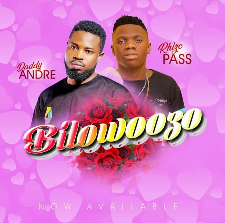 Daddy Andre ft. Rhizo Pass - Biloowozo