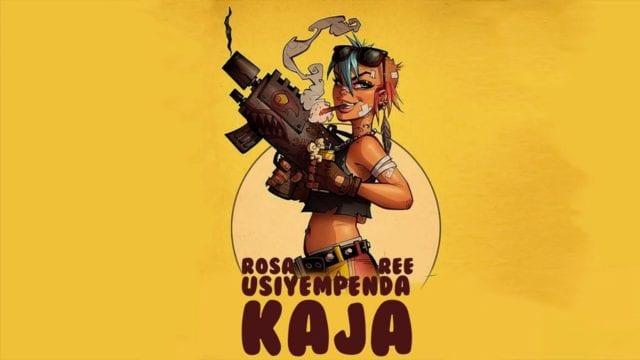 Rosa Ree - Usiyempenda Kaja