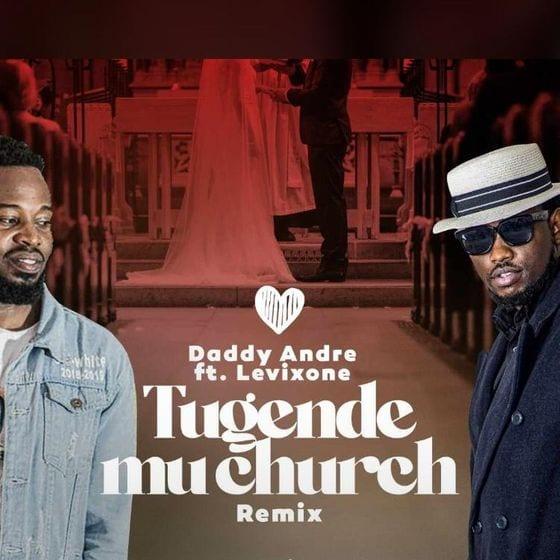 Daddy Andre ft. Levixon - Tugende Mu Church Remix