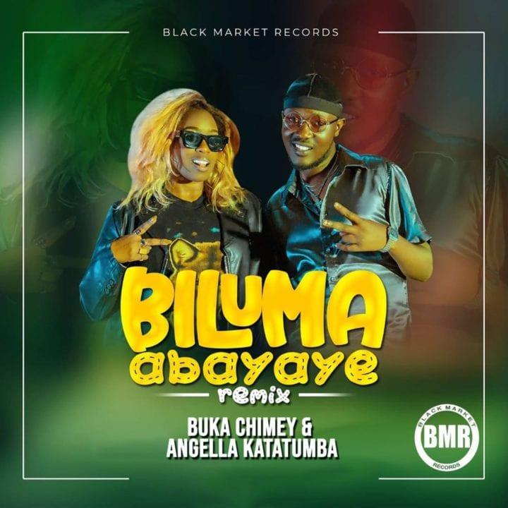Buka Chimey ft. Angella Katatumba - Biluma Abayaye Remix