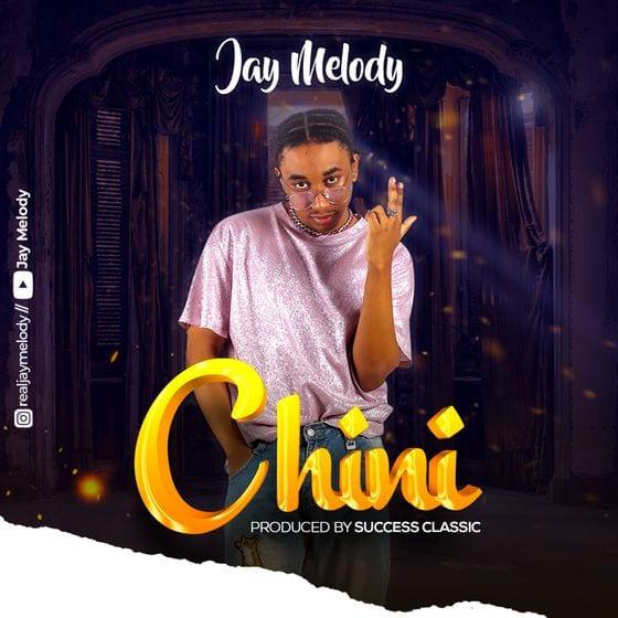 Jay Melody - Chini