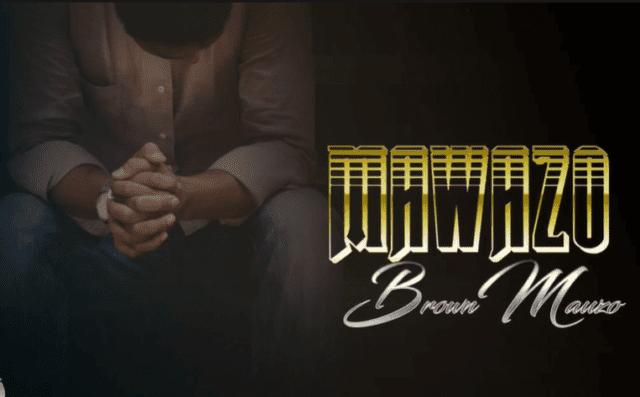 Brown Mauzo - Mawazo