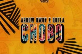 Arrow Bwoy ft. Dufla - Chobo