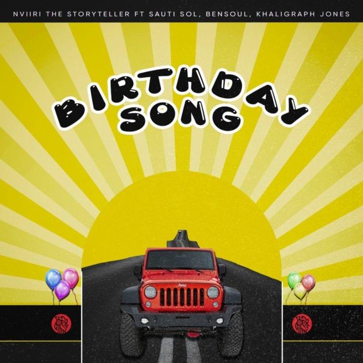 Nviiri The Storyteller ft. Sauti Sol, Bensoul & Khaligraph Jones - Birthday Song