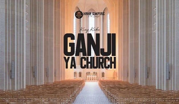 King Kaka - Ganji Ya Church