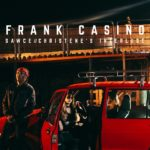 Frank Casino drops new heat