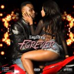 VIDEO: Forever – Laylizzy