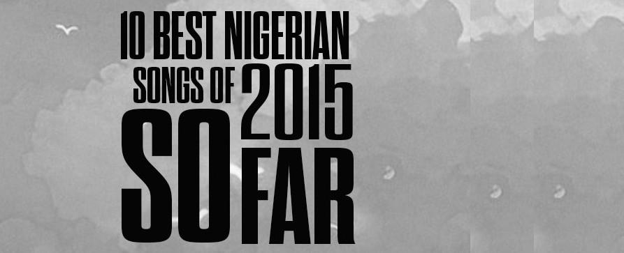 Biggest Nigerian Songs So Far