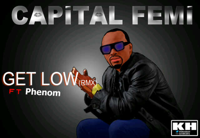 Capital Femi get low remixr(2)