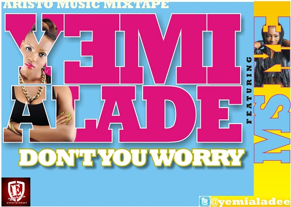 Yemi Alade - Don't You Worry [Artwork]