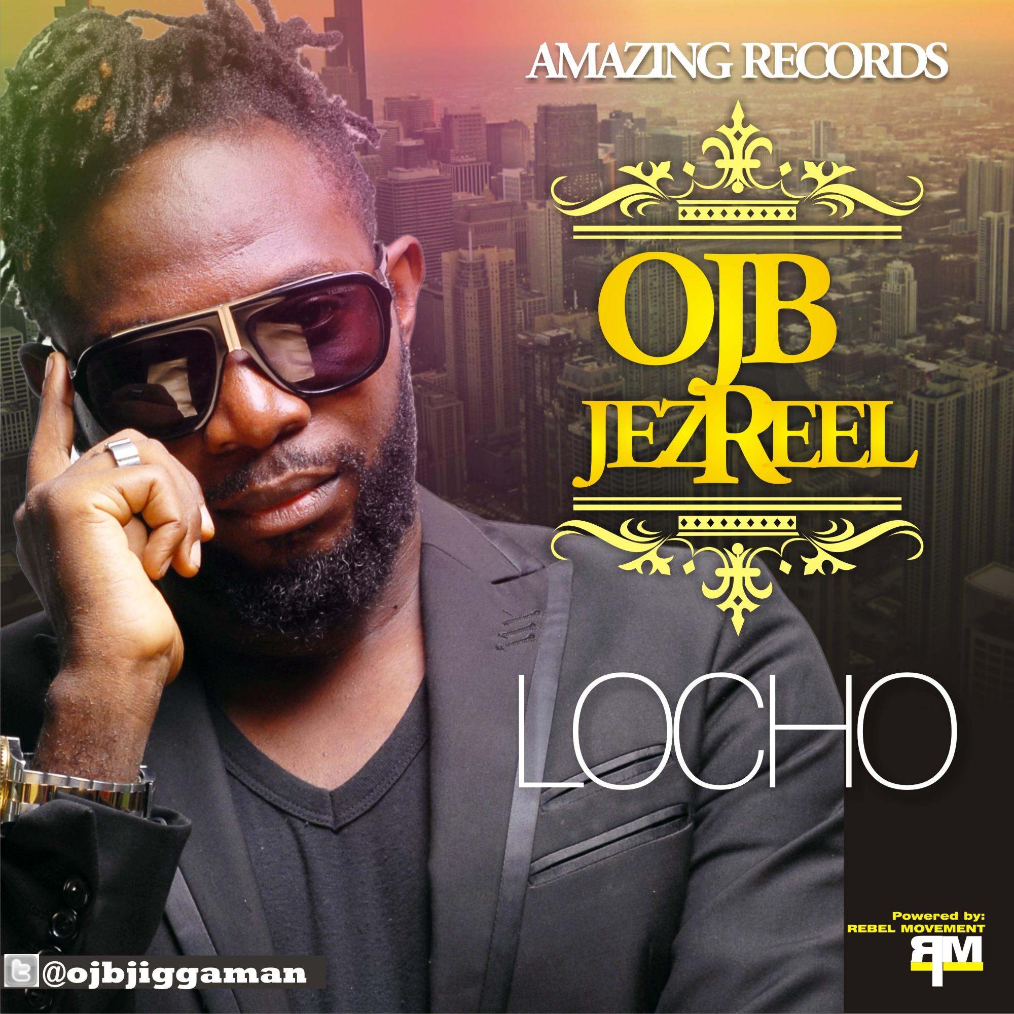 OJB Jezreel - Locho - Latest Naija Nigerian Music, Songs ...