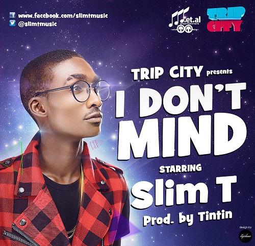 Slim T i-dont-mindd