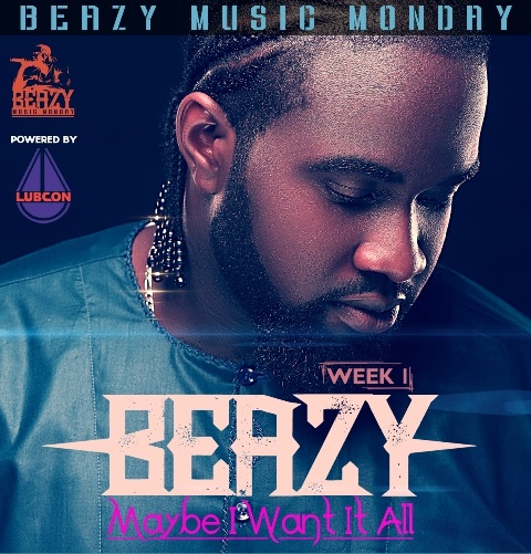 Beazy Maybe I Want It All Poster 2
