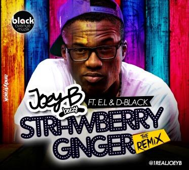 Ft el b download and black strawberry ginger d mp3 joey