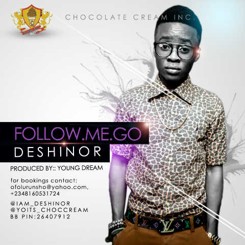 Deshinor follow dey goooo