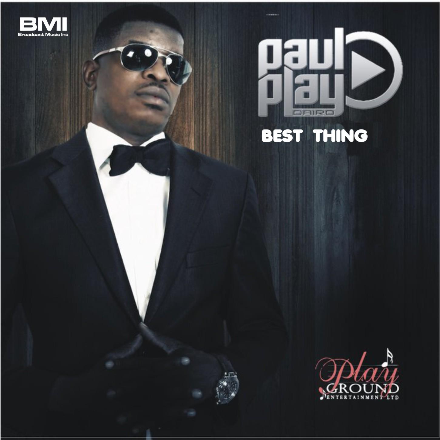 Paul Play Dairo - Best Thing | Notjustok