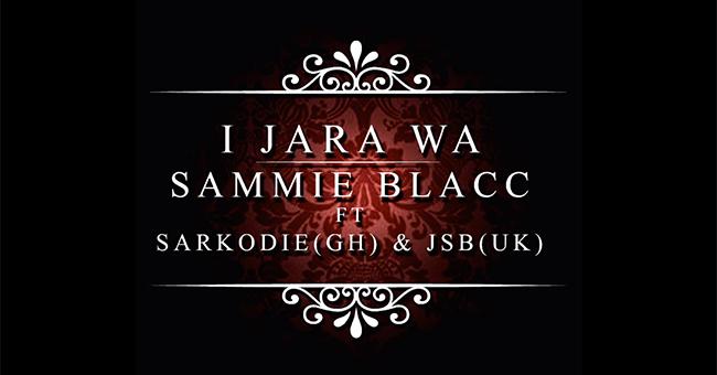 Sammie-Blacc I Jala Wa Sarkodie Art