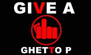 Ghetto P Give a F feat