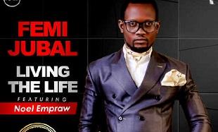 Femi Jubal LivingTheLife main art feat
