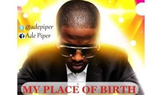 Adepiper MY PLACE OF BIRTH feat