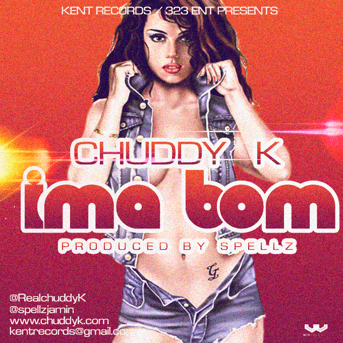 Chuddy K - IMA BOM [prod. by Spellz] Artwork