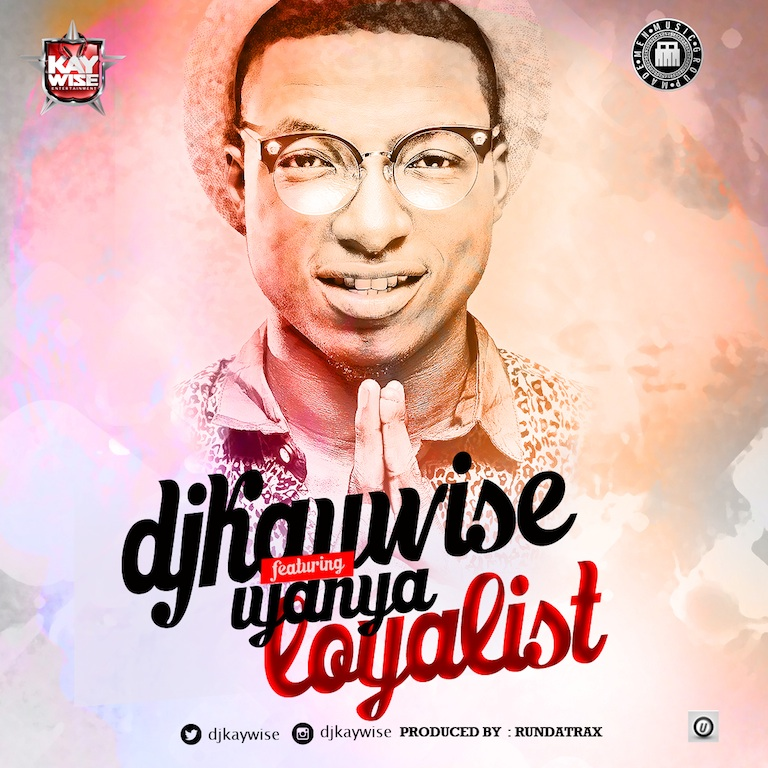 Dj kaywise Ft Iyanya - Loyalist Artwork