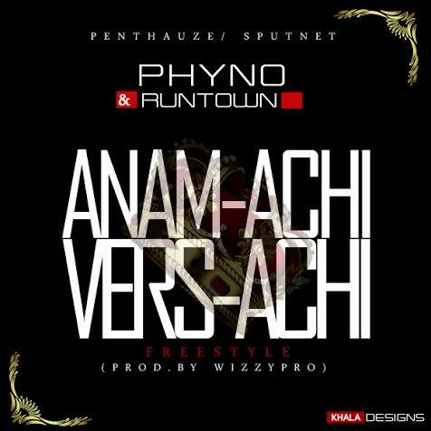 Phyno - Anam-Achi Vers-Achi (feat. Runtown)