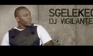 DJ Vigilante Sgelekeqe vid feat