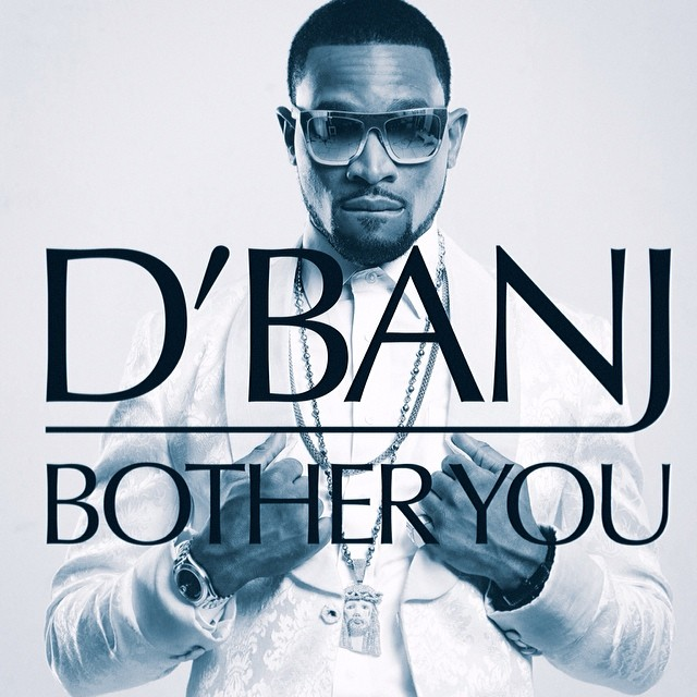 D'Banj Bother You Art