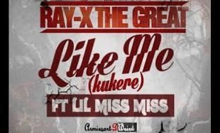 Ray X Like Me Kukere Art feat