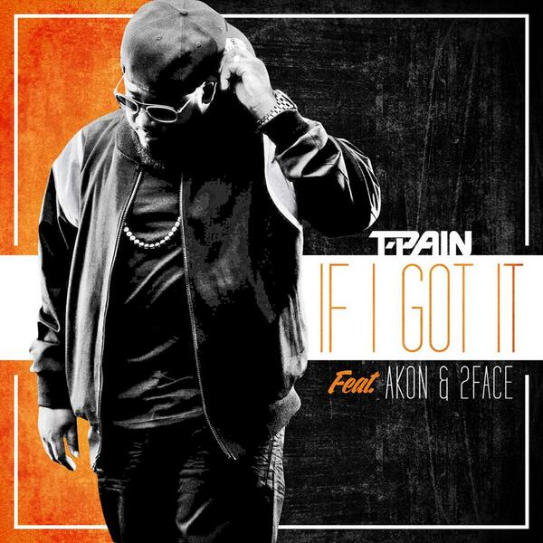 T Pain Im Sprung Free Mp3 Download: If I Got It Ft. Akon & 2face