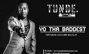Tunde Yo Tha Baddest Art feat