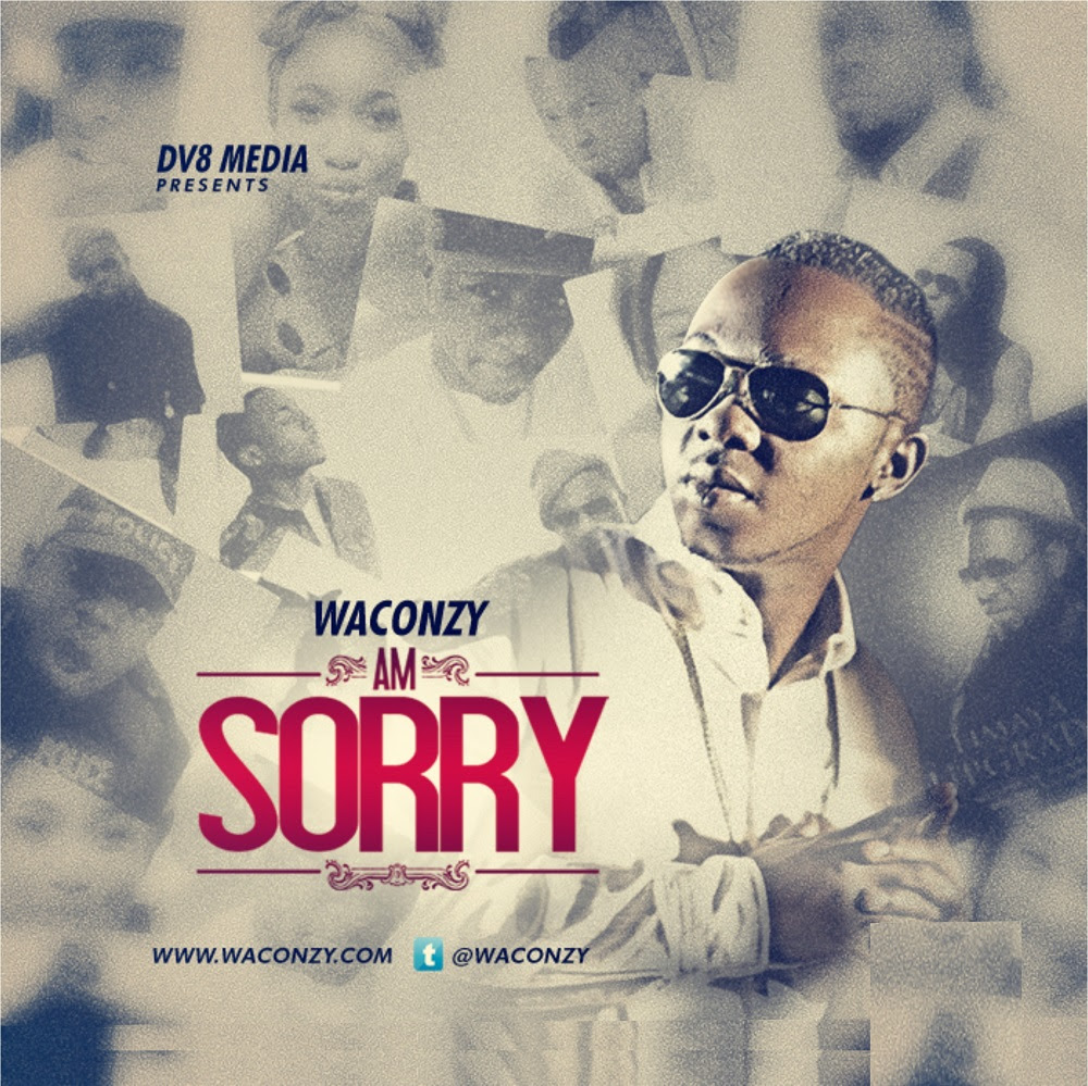 Waconzy - Am Sorry MP3 Audio