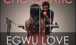 Chordratic Egwu Love Art 1 feat