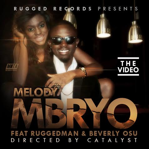 Mbryo - Melody ft Ruggedman video