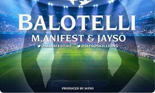 Manifest Jayso Balotelli Art feat