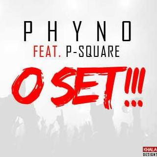 Phyno - O Set FT. P-Square image