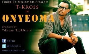 T-Kross Onyeoma Art feat