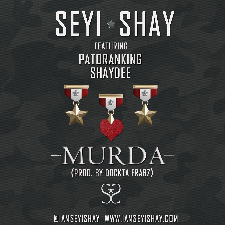 Seyi Shay ft Patoranking and Shaydee_Murda_