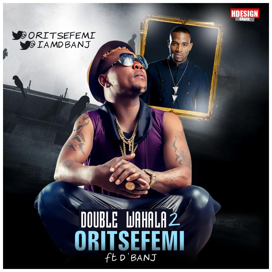 Oriste-Femi-Double-Wahala-Part-2-ft.-DBanj