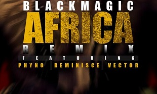 BlackMagic Africa Remix Art feat