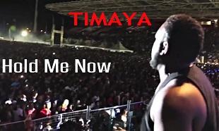 Timaya Hold Me Now Video