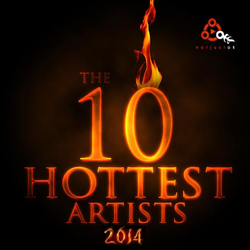 Hottest Artists (NotJustOk) 2014