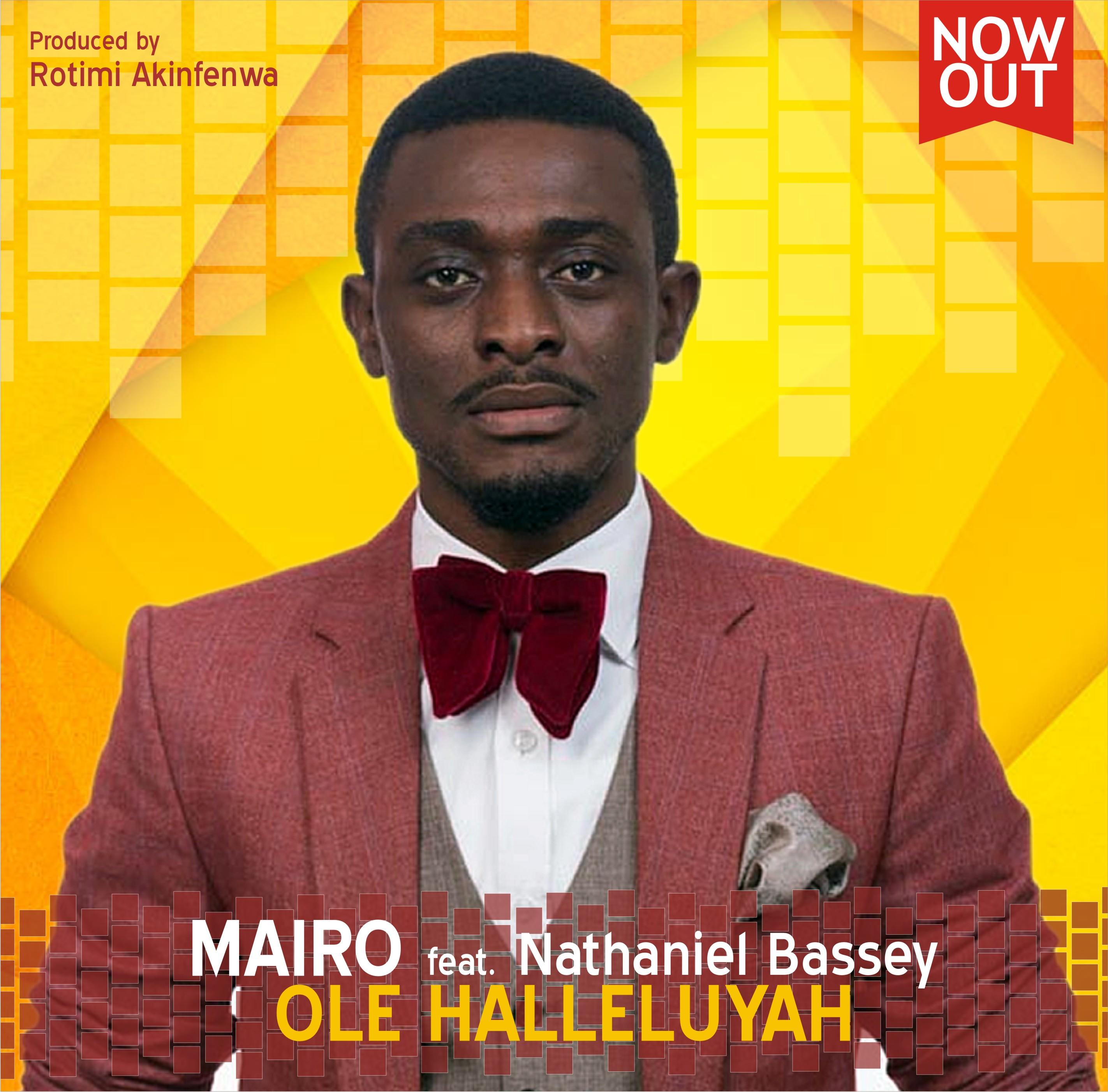 Mairo ft  Nathaniel Bassey - Ole Halleluyah