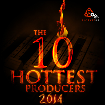 NotJustOk Hottest Producers 2014