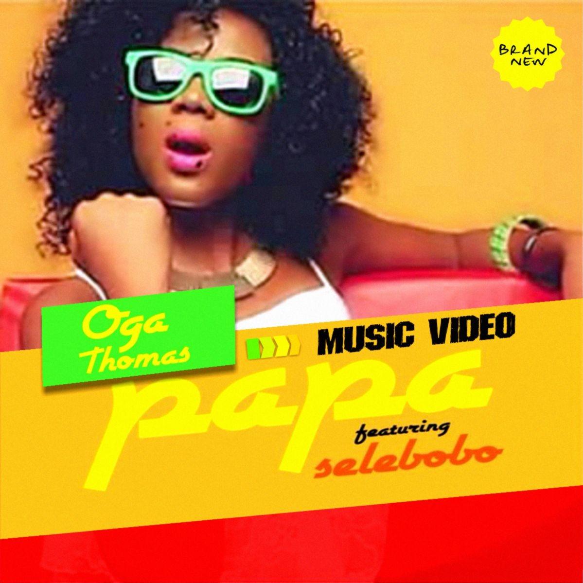 PAPA - OGA THOMAS FT. SELEBOBO [PROD BY SELEBOBO] + Lyrics