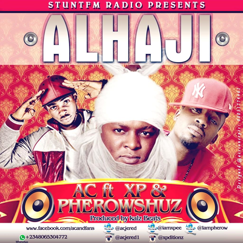 ALHAJI -AC FT XP & PHEROWSHUZ