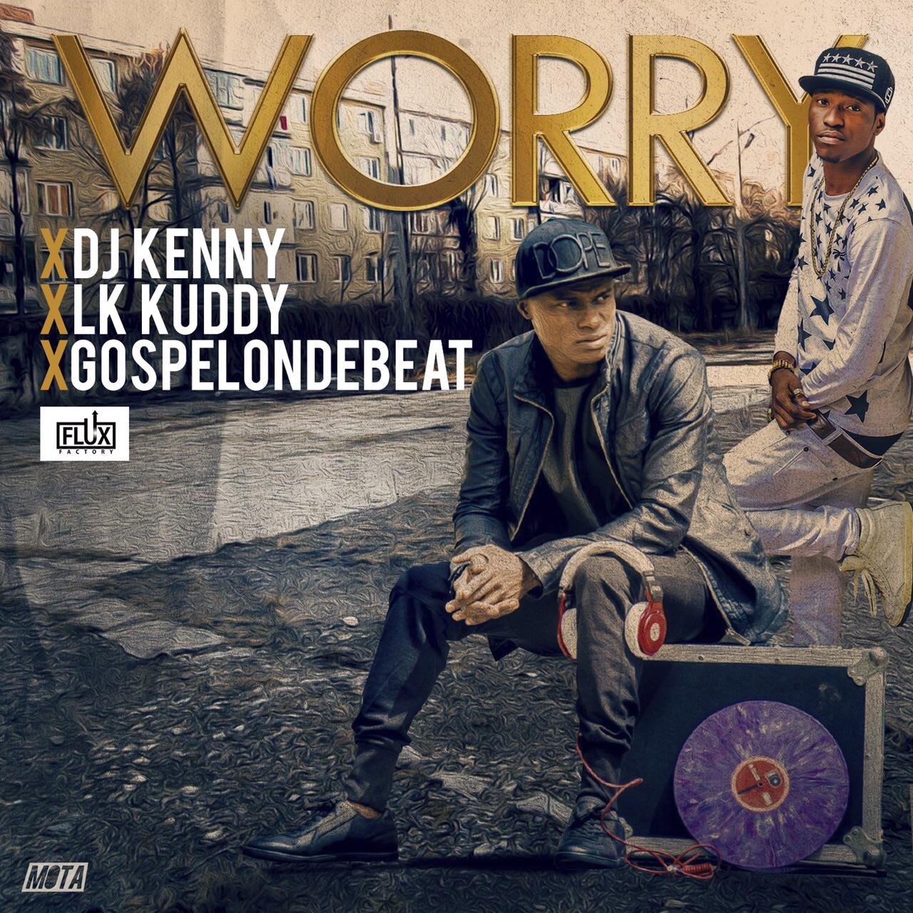 DJ Kenny, LK Kuddy & GospelOnDeBeatz - Worry-Art 2