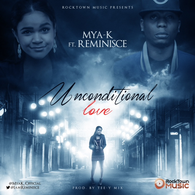 [New Music] Mya K – Unconditional Love ft. Reminisce